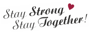 stay strong stay together